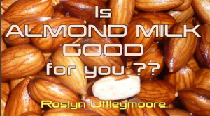 2014-Is Almond Milk Good For You TN04-25_1425